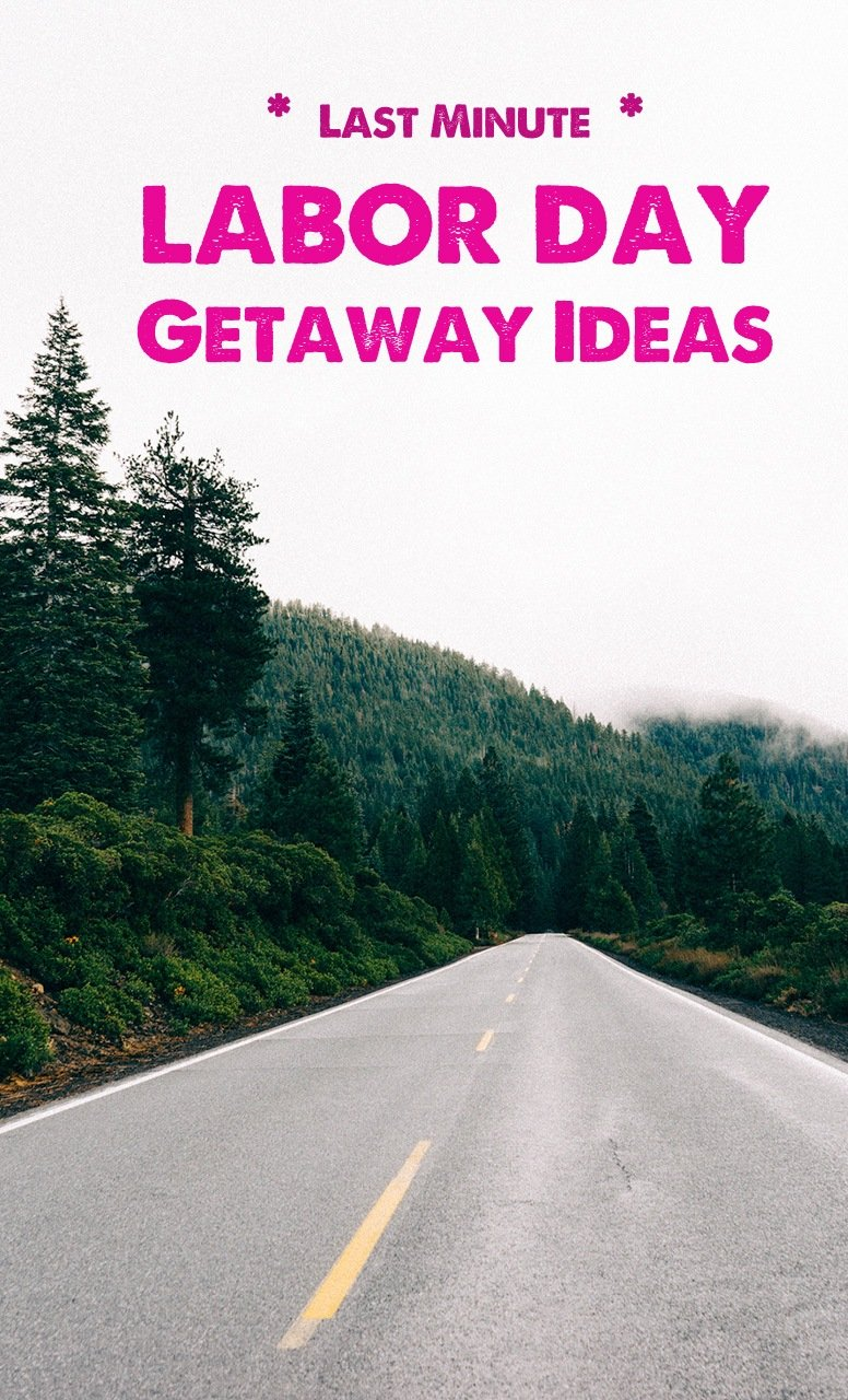 last minute weekend getaway ideas