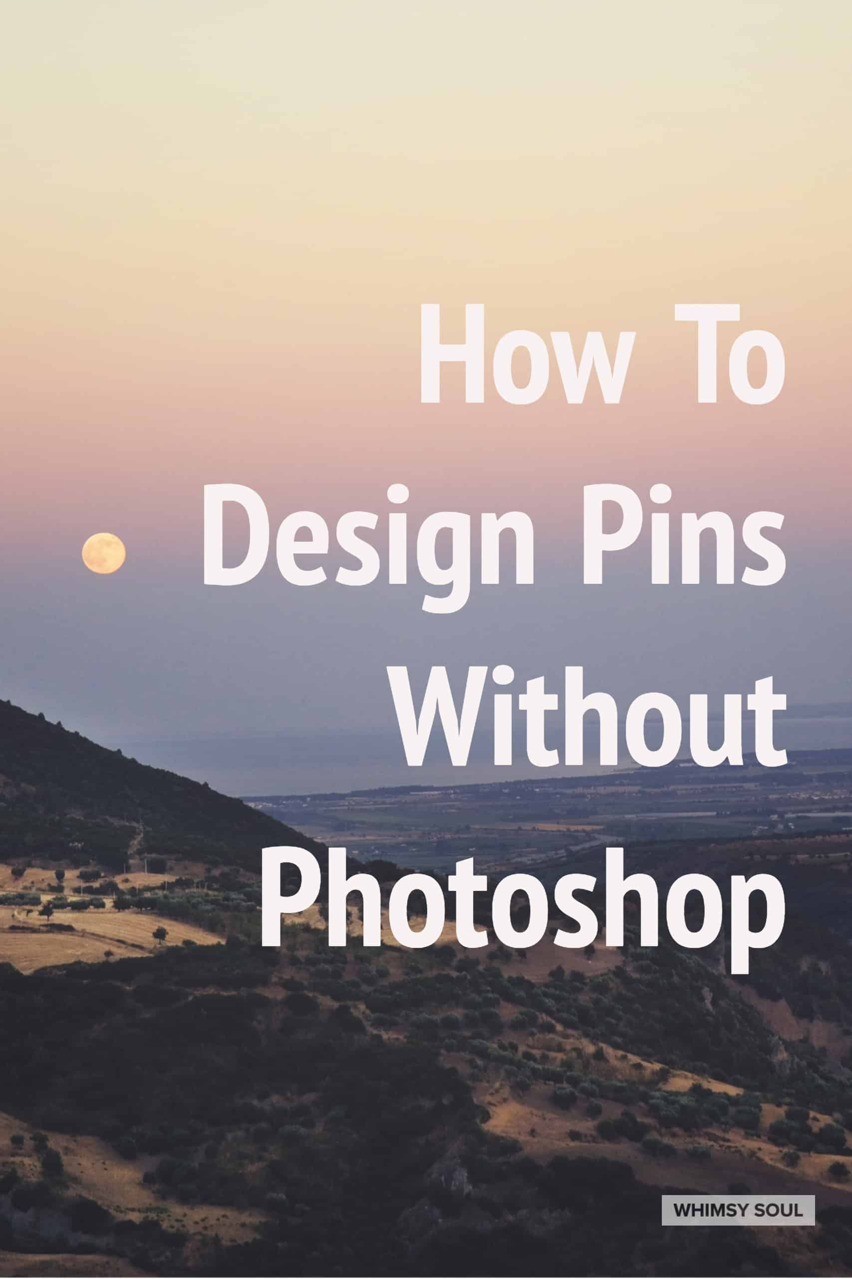 how to design pins without photoshop