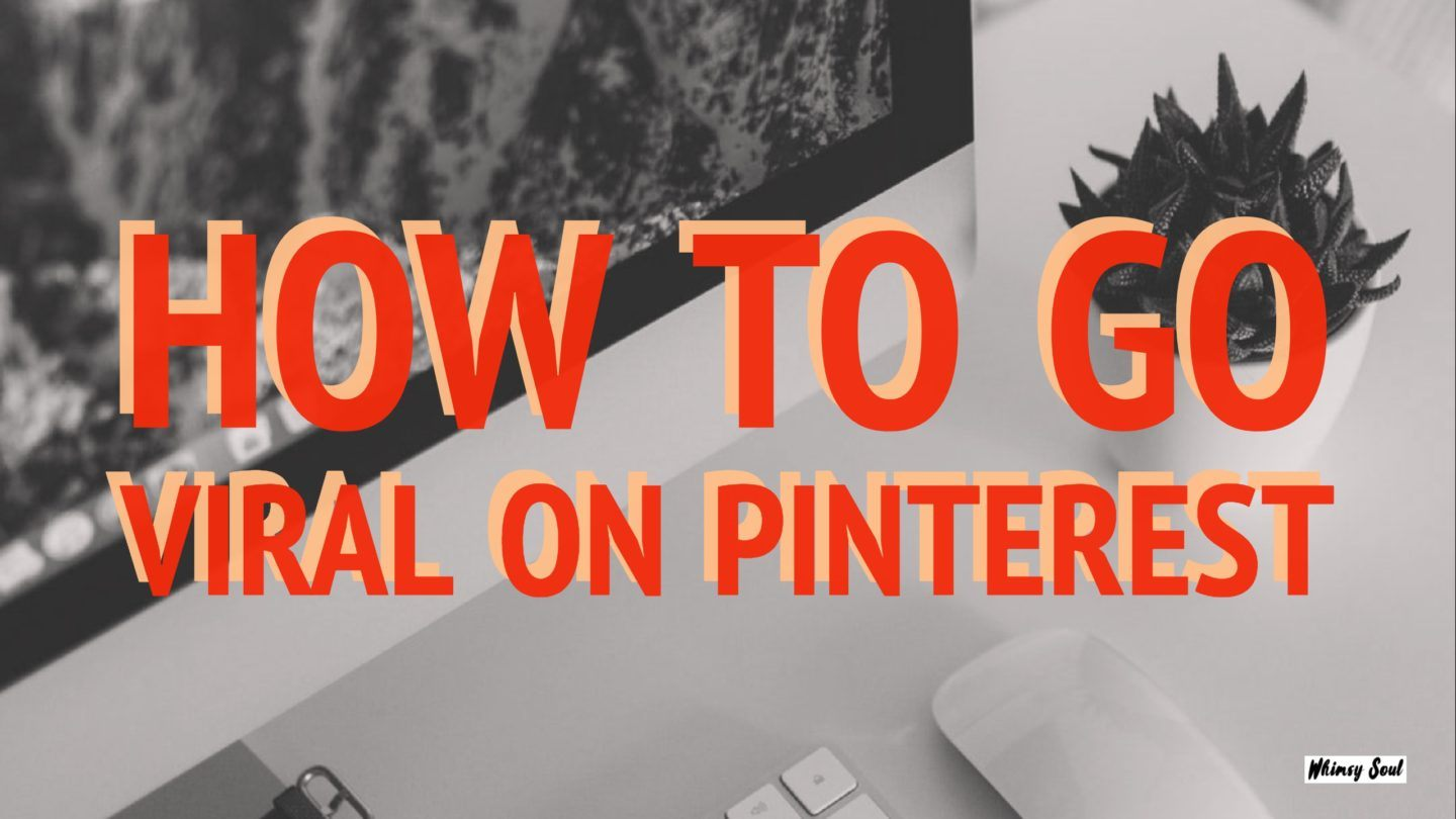 How To Go Viral On Pinterest & Get More Impressions